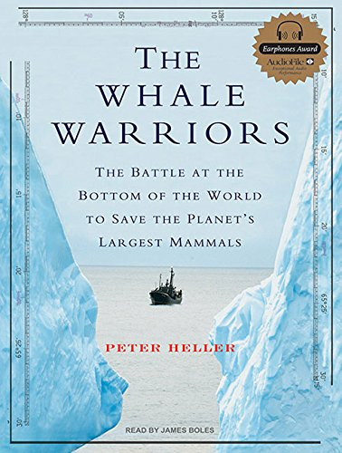 The Whale Warriors: The Battle at the Bottom of the World to Save the Planet's Largest Mammals by Tantor Audio