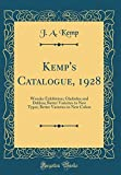 Amazon / Forgotten Books: Kemp s Catalogue, 1928 Wonder Exhibition Gladiolus and Dahlias Better Varieties in New Types Better Varieties in New Colors Classic Reprint (J a Kemp)