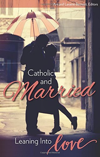 Download By Art Bennett Catholic and Married: Leaning Into Love [Paperback] PDF