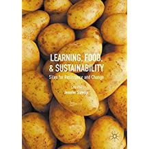 Learning, Food, and Sustainability: Sites for Resistance and Change