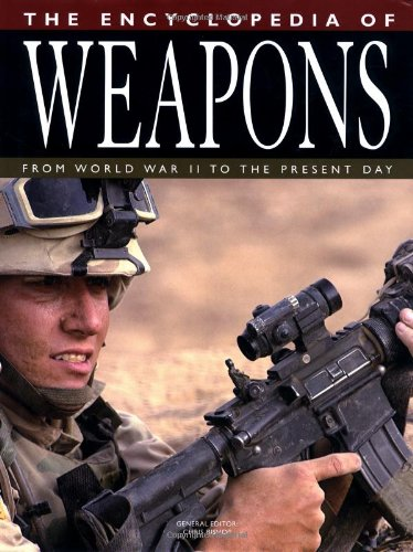 The Encyclopedia of Weapons: From World War II to the Present Day PDF