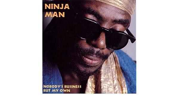 NobodyS Business But My Own: Ninja Man: Amazon.es: Música