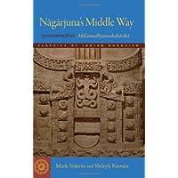 Nagarjuna's Middle Way: Mulamadhyamakakarika