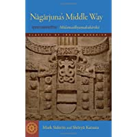Nagarjuna's Middle Way: Mulamadhyamakakarika (Classics of Indian Buddhism)
