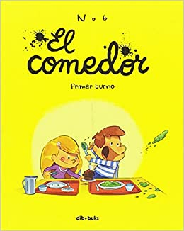 El comedor: Primer turno (Infantil y juvenil): Amazon.es: Nob, Fabián Rodríguez Piastri: Libros