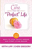 The Cure for Perfect-Life Envy, Kathi Lipp and Cheri Gregory, 0736957006