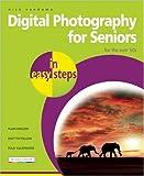 Digital Photography for Seniors, Nick Vandome, 1840783605