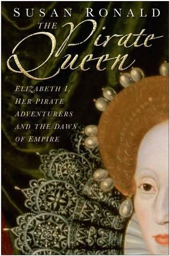 Pirate Queen: Elizabeth I, Her Pirate Adventures: Elizabeth