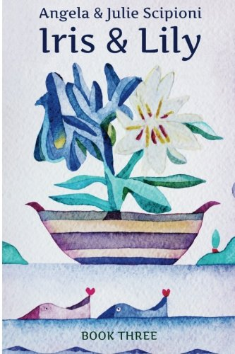 Iris & Lily: Book Three