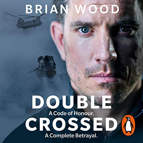 - Double Crossed: A Code of Honour, a Complete Betrayal