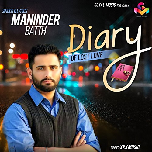 Sakhiyaan Mp3 Maninder Batth Download Free: Amazon.com: Diary Of Lost Love: Maninder Batth: MP3 Downloads