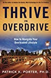 img - for Thrive In Overdrive: How to Navigate Your Overloaded Lifestyle book / textbook / text book