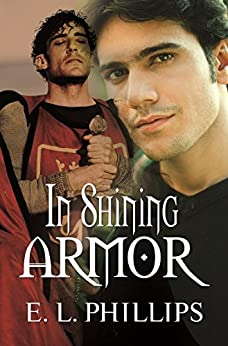 In Shining Armor by [Phillips, E. L.]