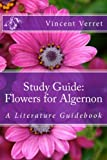 Study Guide: Flowers for Algernon: A Literature Guidebook (Study Guides, Literature Guides, and Workbooks)