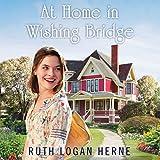 At Home in Wishing Bridge: Wishing Bridge Series, Book 2