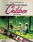 Pro Techniques of Photographing Children, Erika Stone and October Press Staff, 0895863901