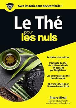 Le Thé pour les Nuls mégapoche (Mégapoche pour les nuls) (French Edition) by [RIVAL, Pierre]