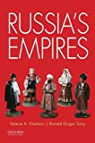 "Valerie Kivelson and Ronald Suny, ""Russia's Empires"" (Oxford UP, 2016)"