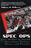 Spec Ops: Case Studies in Special Operations Warfare: Theory and Practice
