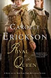 Front cover for the book Rival to the Queen by Carolly Erickson