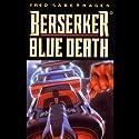 Berserker Blue Death Audiobook by Fred Saberhagen Narrated by Barrett Whitener
