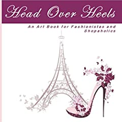 """The Perfect Art Book for Women Who Love Shoes!Over 40 gorgeous styles of high heels integrated into beautiful floral and zentangle designs. """"Head Over Heels"""" contains over 40 art images based on a theme near and dear to all of our hearts."""
