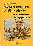 Danses et Traditions en Haut Agenais ; les Troubadours de Guyenne