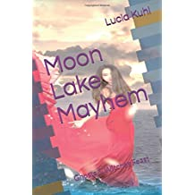 Moon Lake Mayhem: Ghosts & Witches Feast (Moon Lake Paranormal Mystery Series) (Volume 5)