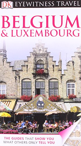 Belgium & Luxembourg. (DK Eyewitness Travel Guide)