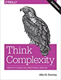 Think Complexity: Complexity Science and