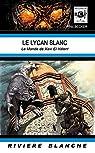 Le Lycan Blanc : Le monde de Xavi El Valent par Becker