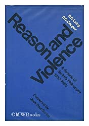 Reason & violence; a decade of SartreïÃ'Â¿Ã'½s philosophy, 1950-1960 [by] R. D. Laing and D. G. Cooper. With a foreword by Jean-Paul Sartre.