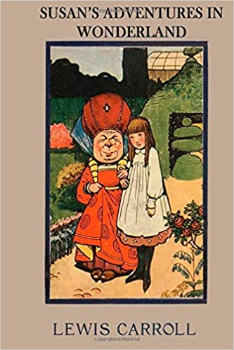 Susan's Adventures in Wonderland: The literary classic 'Alice's Adventures in Wonderland' with your child as the main character