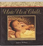 Unto Us a Child, Jeffrey Devries, 156212191X