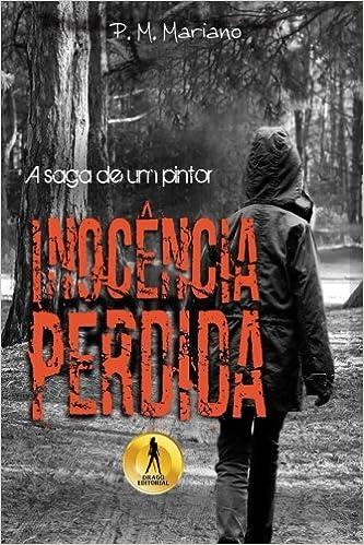 A Saga de um Pintor: Inocencia Perdida (Portuguese Edition): Priscila M. Mariano: 9788569030232: Amazon.com: Books