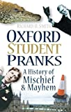 Oxford Student Pranks: A History Of Mischief And Mayhem