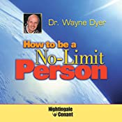How to Be a No-Limit Person | Wayne W. Dyer