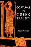 Costume in Greek Tragedy, Wyles, Rosie, 0715639455