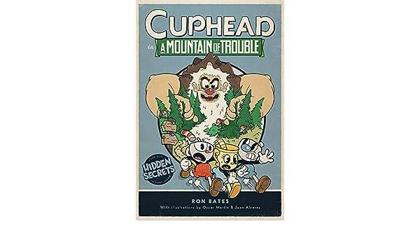 Cuphead in A Mountain of Trouble: A Cuphead Novel: Amazon.es: Bates, Ron: Libros en idiomas extranjeros