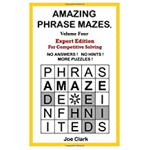 Amazing Phrase Mazes Volume 4: Expert Edition for Competitive Solving