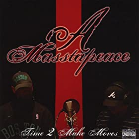 A Masstapeace - Time 2 Make Moves