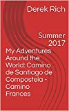 My Adventures Around the World: Camino de Santiago de Compostela - Camino Frances: Summer 2017