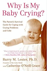 Why Is My Baby Crying?: The Parent's Survival Guide for Coping with Crying Problems and Colic Kindle Edition