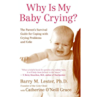 Why Is My Baby Crying?: The Parent's Survival Guide for Coping with Crying Problems and Colic (English Edition)