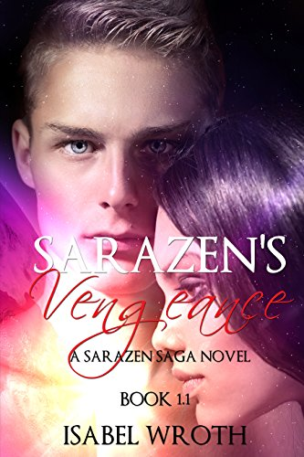 Sarazen's Vengeance: 1.1 (A Sarazen Saga Novel  Book 2)