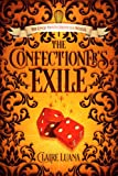 The Confectioner's Exile: The Confectioner Chronicles Prequel Novella