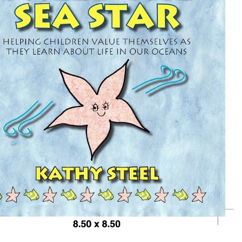 Sally the Sea Star: Helping Children Value Themselves as They Learn About Life in our  Oceans PDF