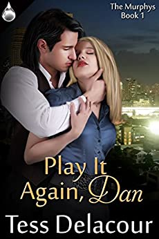 Play It Again, Dan (The Murphys Book 1) by [Delacour, Tess]