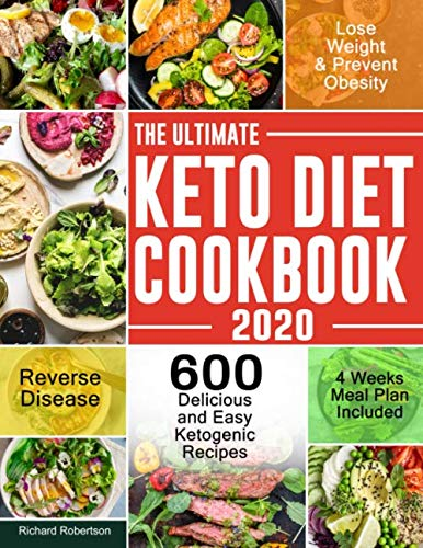 The Ultimate Keto Diet Cookbook 2020: 600 Delicious and Easy Ketogenic Recipes to Lose Weight, Prevent Obesity and Reverse Disease