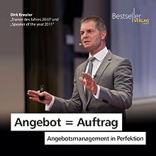 Angebot = Auftrag: Angebotsmanagement in Perfektion | Livre audio Auteur(s) : Dirk Kreuter Narrateur(s) : Dirk Kreuter